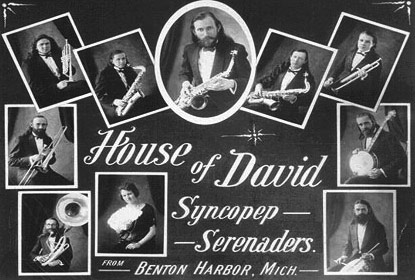 For over a half century the music of the House of David provided entertainment to the public and made the Israelites famous in the process.  The colony's music industry was a major component of their economic success, which in turn had a significant impact on the development of Southwestern Michigan.  During the first half on the twentieth century the fame of the House of David was based as much on it's musical talents as on any other facet of its organization.